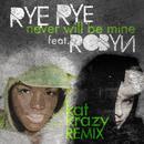 Never Will Be Mine (Kat Krazy Remix) (Single) thumbnail