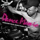 Hardcore Traxx: Dance Mania Records (1986-1995) thumbnail