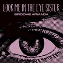 Look Me In The Eye Sister (Single) thumbnail