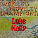 World's Novelty Champions: Luke Kelly thumbnail