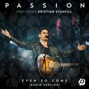 Even So Come (Radio Version/Live) (Single) thumbnail
