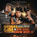 Birthday Girl & You Don't Know Bout It thumbnail