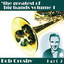 Greatest Of Big Bands Vol 1 - Bob Crosby - Part 2 thumbnail