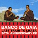 Last Train To Lhasa EP 20th Anniversary EP thumbnail
