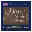 Famous British Dance Bands: Ray Noble, Vol. 2 – The New Maifair Dance Orchestra & The Band, Featuring Al Bowlly And Others (Recordings 1930-1937) thumbnail