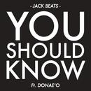 You Should Know (Single) thumbnail