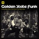 Golden State Funk: Impossibly Rare Funk From The Bay Area thumbnail