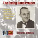 The Swing Band Project, Vol. 1: Tommy Dorsey – Jammin' with the Sentimental Gentleman of Swing (2017 Remaster) thumbnail
