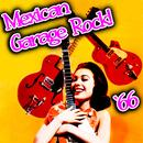 Mexican Garage Rock '66 thumbnail