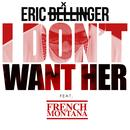 I Don't Want Her (Remix) (Single) thumbnail