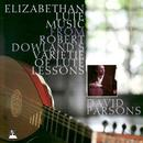 Elizabethan Lute Music From Robert Dowland's Varietie Of Lute Lessons thumbnail
