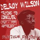Trying To Conquer: Delroy Wilson Anthology (1969-1979) thumbnail