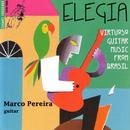 Elegia: Virtuoso Guitar Music From Brasil thumbnail