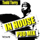 InHouse PodMix-Mixed By: Todd Terry thumbnail