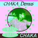 Bad Bad Chaka thumbnail
