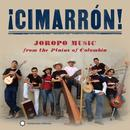 ¡Cimarrón! Joropo Music From The Plains Of Colombia thumbnail