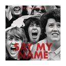 Say My Name (Single) thumbnail