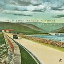 Your Love Weighs A Tonne thumbnail