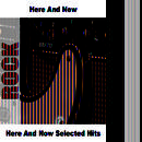 Here And Now Selected Hits thumbnail