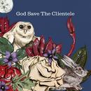 God Save The Clientele thumbnail