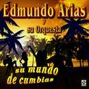 Su Mundo De Cumbias - Edmundo Arias Y Su Orquesta. thumbnail