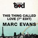 "This Thing Called Love 7"" Edit thumbnail"