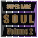 Super Rare Soul, Vol. 2 thumbnail