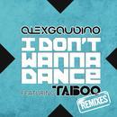 I Don't Wanna Dance (Remixes) thumbnail