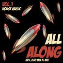 All Along, Vol. 1 - House Music thumbnail
