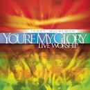 You're My Glory-Live Worship thumbnail