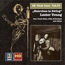 "All That Jazz, Vol. 73: Lester Young ""Exercises In Swing"" (Remastered 2016) thumbnail"