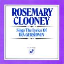 Rosemary Clooney Sings The Songs Of Ira Gershwin thumbnail