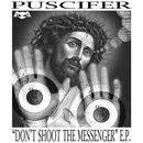 Don't Shoot The Messenger E.P. thumbnail