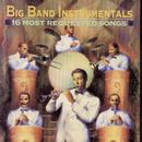 Big Band Instrumentals: 16 Most Requested Songs thumbnail