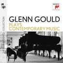 Glenn Gould Plays Contemporary Music thumbnail