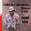 I Called for a Rope and They Threw Me a Rock (Digitally Remastered) thumbnail