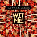 Wit Me (Single) thumbnail