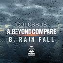 Beyond Compare / Rain Fall thumbnail