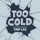 Too Cold (Single) thumbnail