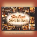 Yes Lord: Saints In Praise (Live) thumbnail