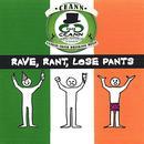 Rave, Rant, Lose Pants thumbnail