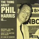 The Thing About Phil Harris Is… thumbnail