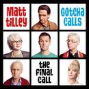 Gotcha Calls - The Final Call thumbnail