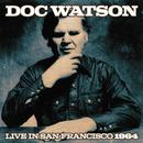 Doc Watson Live In San Francisco 1964 thumbnail