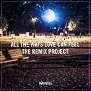 All The Ways Love Can Feel (Remixes) thumbnail