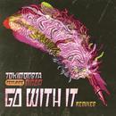 Go With It (Remixes) thumbnail