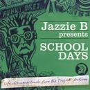 Jazzie B Presents School Days thumbnail