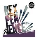 Rexperience #03 - Mixed By Dyed Soundorom thumbnail