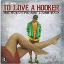To Love A Hooker: The Motion Picture Soundtrack thumbnail