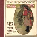 Ef You Don't Watch Out: Anne Hills Sings the Poems of James Whitcomb Riley thumbnail
